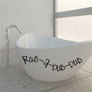 rub-a-dub-dub - Vinyl Wall Decal - Wall Quote - Wall Decor