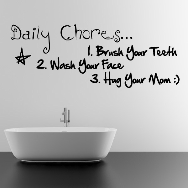 Daily Chores 1 Brush Your Teeth 2 Wash Your Face 3 Hug Your Mom