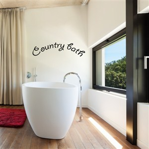 country bath - Vinyl Wall Decal - Wall Quote - Wall Decor