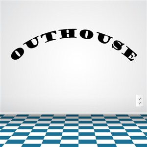 outhouse - Vinyl Wall Decal - Wall Quote - Wall Decor