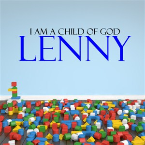 I am a child of god lenny - Vinyl Wall Decal - Wall Quote - Wall Decor