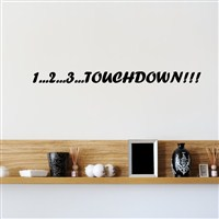 1…2…3…touchdown!!! - Vinyl Wall Decal - Wall Quote - Wall Decor