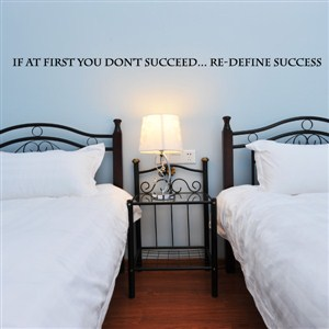 if at first you don't succeed…re-define success - Vinyl Wall Decal - Wall Quote - Wall Decor