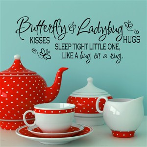 butterfly kisses & ladybug hugs sleep tight little one - Vinyl Wall Decal - Wall Quote - Wall Decor
