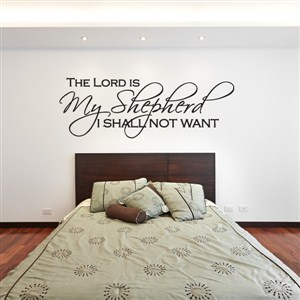 The Lord is my shepherd I shall not want - Vinyl Wall Decal - Wall Quote - Wall Decor