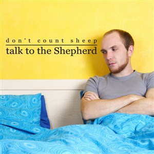 don't count sheep talk to the Shepherd - Vinyl Wall Decal - Wall Quote - Wall Decor
