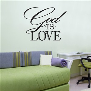 God is love - Vinyl Wall Decal - Wall Quote - Wall Decor