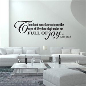 Thou hast made known to me the ways of life Acts 2:28 - Vinyl Wall Decal - Wall Quote - Wall Decor