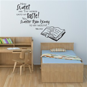 How sweet are thy words unto my taste! Psalm 119:103 - Vinyl Wall Decal - Wall Quote - Wall Decor
