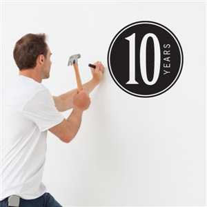 10 Years - Vinyl Wall Decal - Wall Quote - Wall Decor