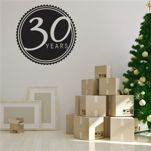 30 Years - Vinyl Wall Decal - Wall Quote - Wall Decor