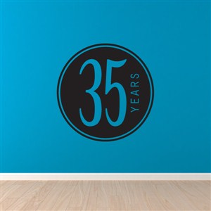 35 Years - Vinyl Wall Decal - Wall Quote - Wall Decor