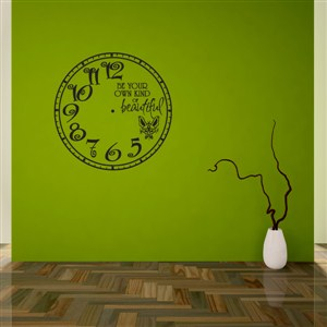 Wall Clock Be Your Own Kind Of Beautiful - Vinyl Wall Decal - Wall Quote - Wall Decor