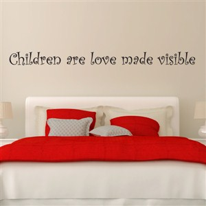 Children are love made visible - Vinyl Wall Decal - Wall Quote - Wall Decor