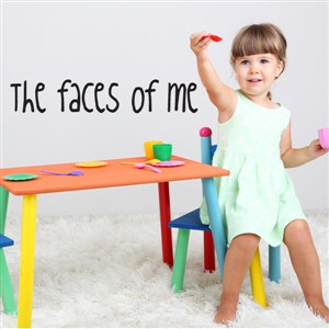 The faces of me - Vinyl Wall Decal - Wall Quote - Wall Decor