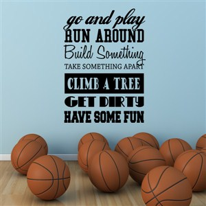 Go And Play Run Around Build Something - Vinyl Wall Decal - Wall Quote - Wall Decor