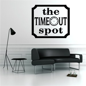 The Timeout Spot - Vinyl Wall Decal - Wall Quote - Wall Decor