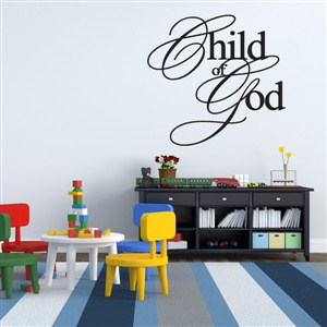Child of God - Vinyl Wall Decal - Wall Quote - Wall Decor