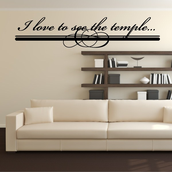 I Love To See The Temple Vinyl Wall Decal Wall Quote Wall Décor