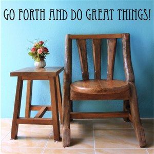 Go forth and do great things! - Vinyl Wall Decal - Wall Quote - Wall Decor