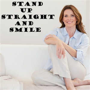 Stand up straight and smile - Vinyl Wall Decal - Wall Quote - Wall Decor