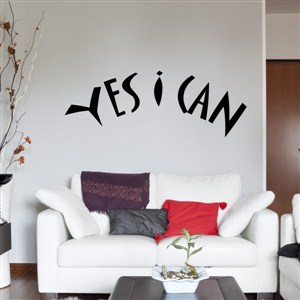Yes I can - Vinyl Wall Decal - Wall Quote - Wall Decor