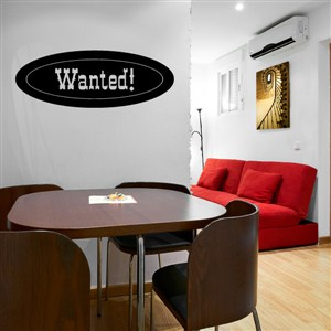 Wanted! - Vinyl Wall Decal - Wall Quote - Wall Decor