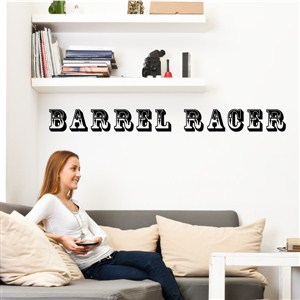 Barrel Racer - Vinyl Wall Decal - Wall Quote - Wall Decor
