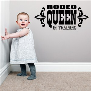 Rodeo queen in training - Vinyl Wall Decal - Wall Quote - Wall Decor