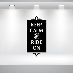 Keep calm and ride on - Vinyl Wall Decal - Wall Quote - Wall Decor