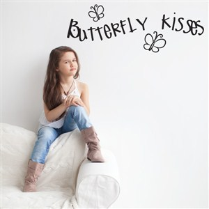 Butterfly kisses - Vinyl Wall Decal - Wall Quote - Wall Decor
