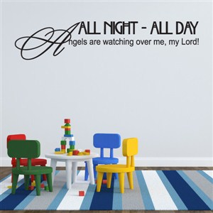 All night - All day Angels are watching over me, my Lord! - Vinyl Wall Decal - Wall Quote - Wall Decor