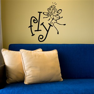 Fly - Vinyl Wall Decal - Wall Quote - Wall Decor