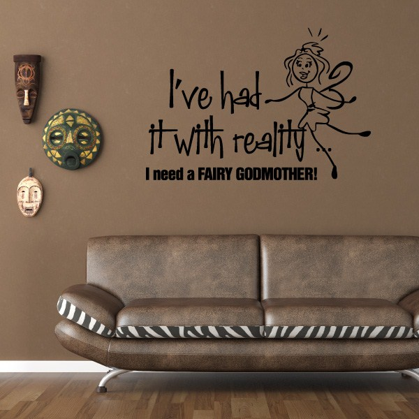 Vinyl Sticker Vinyl Wall Decal I/'ve had it with reality\u2026I need a fairy godmother Wall Quotes Ct019Ivevii7ET