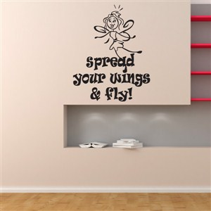 Spread your wings & fly! - Vinyl Wall Decal - Wall Quote - Wall Decor