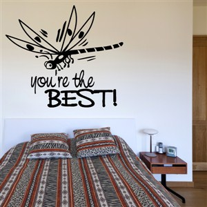 You're the best! - Vinyl Wall Decal - Wall Quote - Wall Decor