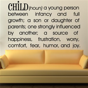 Definition: Child noun a young person between infancy - Vinyl Wall Decal - Wall Quote - Wall Decor