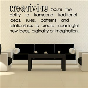 Definition: Creativity nound the ability to transcend  - Vinyl Wall Decal - Wall Quote - Wall Decor