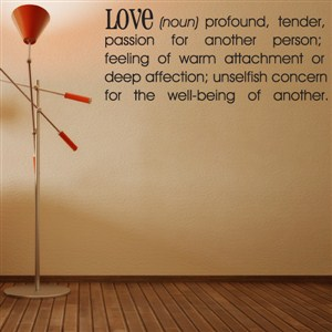 Definition: Love noun - profound, tender passion for another person - Vinyl Wall Decal - Wall Quote - Wall Decor