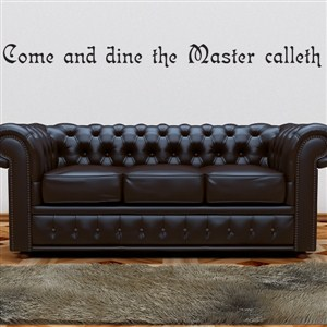 Come and dine the Master calleth - Vinyl Wall Decal - Wall Quote - Wall Decor