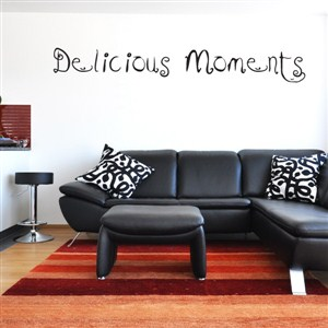 Delicious moments - Vinyl Wall Decal - Wall Quote - Wall Decor