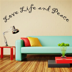 Love life and peace - Vinyl Wall Decal - Wall Quote - Wall Decor