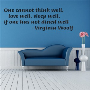 One cannot think well, love well, sleep well, - Virginia Woolf - Vinyl Wall Decal - Wall Quote - Wall Decor
