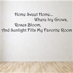 Home sweet home… Where ivy grows, roses bloom,  - Vinyl Wall Decal - Wall Quote - Wall Decor