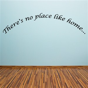 There's no place like home… - Vinyl Wall Decal - Wall Quote - Wall Decor