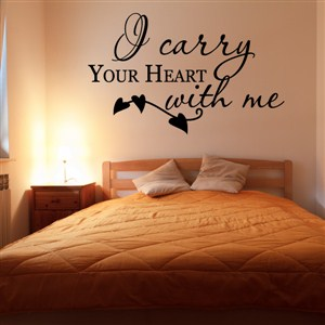 I carry your heart with me - Vinyl Wall Decal - Wall Quote - Wall Decor