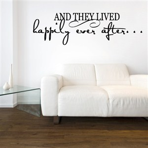 And they lived happily ever after… - Vinyl Wall Decal - Wall Quote - Wall Decor