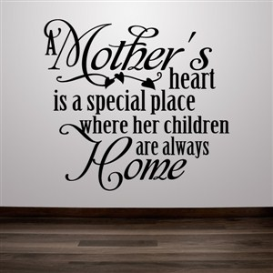 A mother's heart is a special place where her children are always home - Vinyl Wall Decal - Wall Quote - Wall Decor