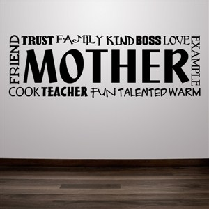 Mother friend trust family kind boss love cook teacher fun warm - Vinyl Wall Decal - Wall Quote - Wall Decor