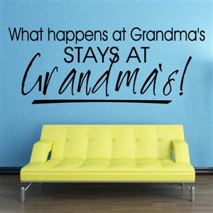 What happens at Grandma's stays at grandma's - Vinyl Wall Decal - Wall Quote - Wall Decor